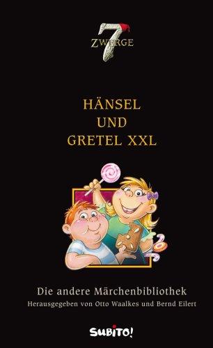 Die andere Märchenbibliothek: Hänsel und Gretel XXL
