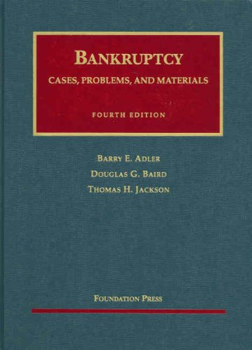 Bankruptcy: Cases, Problems, and Materials (University...
