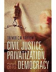 Civil Justice, Privatization, and Democracy