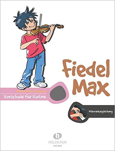 Fiedel Max - Klavierbegleitung zur Schule. Vorschule für Violine