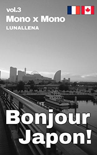 Bonjour Japon! vol.3 Mono x Mono (French Edition)