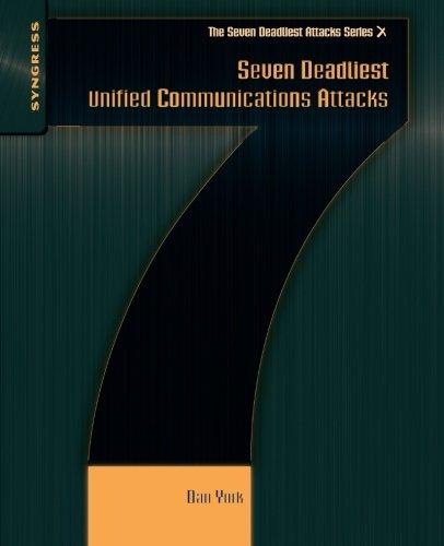 Seven Deadliest Unified Communications Attacks (Seven Deadliest Attacks) - Voice Over Package