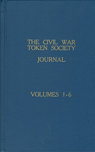 Journal of the Civil War Token Society #1: Volumes 1-6