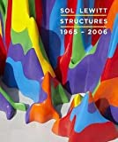 img - for Nicholas Baume: Sol Lewitt : Structures, 1965-2006 (Hardcover); 2012 Edition book / textbook / text book