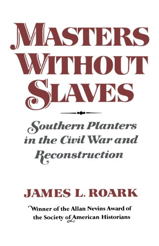 Half Planter Plantation (Masters without Slaves: Southern Planters in the Civil War and Reconstruction)