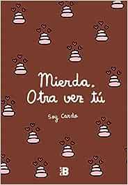 Mierda, otra vez tú (Plan B): Amazon.es: Soy Cardo: Libros