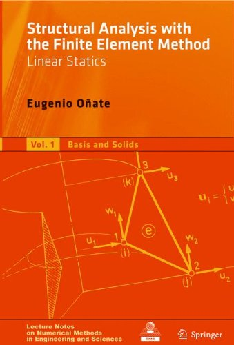 Price comparison product image Structural Analysis with the Finite Element Method. Linear Statics: Volume 1: Basis and Solids (Lecture Notes on Numerical Methods in Engineering and Sciences) (v. 1)