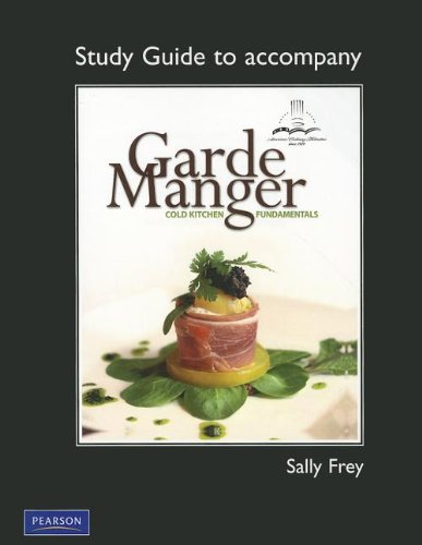 Cold Kitchen Fundamentals - Study Guide for Garde Manger: Cold Kitchen Fundamentals
