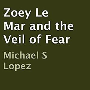 Zoey Le Mar and the Veil of Fear Audiobook