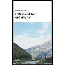101 Travel Bits: The Alaska Highway