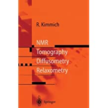 NMR: Tomography, Diffusometry, Relaxometry