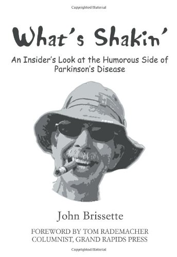 Download What's Shakin': An Insider's Look at the Humorous Side of Parkinson's Disease pdf