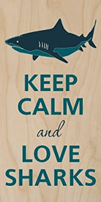 Keep Calm and Love Sharks Great White - Plywood Wood Print Poster Wall Art