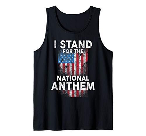 I Stand for the National Anthem Tank Top