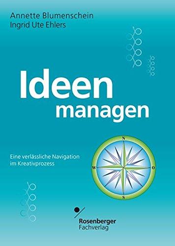 Ideen managen: Eine verlässliche Navigation im Kreativprozess