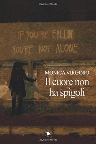 Il cuore non ha spigoli (Italian Edition)