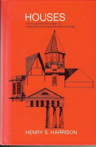 HOUSES The Illustrated Guide to Construction Design and Systems by National Institute of Real Estate Brokers