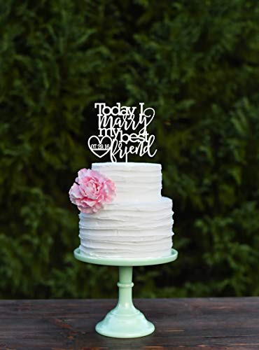 Today I Marry My Best Friend Wedding Cake Topper Personalized Cake Topper With Date