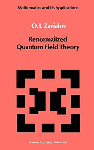 Renormalized Quantum Field Theory (Mathematics and its Applications)