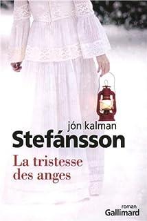La tristesse des anges, Jón Kalman Stefánsson