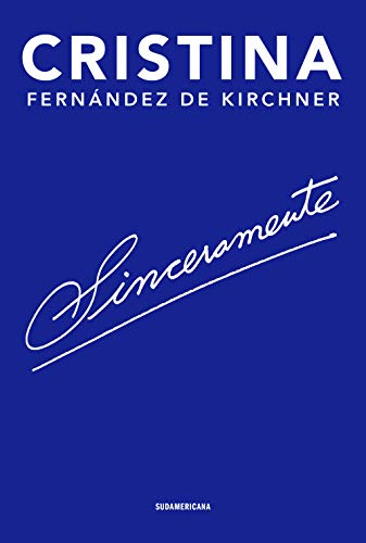 Sinceramente/ Sincerely por Fernandez D. Kirchner, Cristina