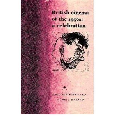 [(British Cinema in the 1950's: An Art in Peacetime)] [Author: Ian MacKillop] published on (June, 2003)