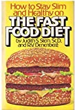 The Fast Food Diet, Judith Stern and R. V. Denenberg, 0133077284