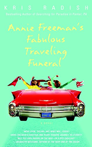 Annie Freeman's Fabulous Traveling Funeral: A Novel