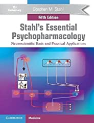 Stahl's Essential Psychopharmacology: Neuroscientific Basis and Practical Applications (English Edit