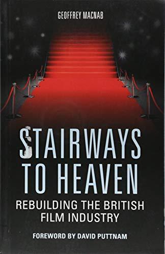 Stairways to Heaven: Rebuilding the British Film Industry