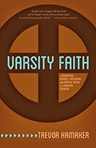 Varsity Faith: A Thoughtful, Humble, Intentional, and Hopeful Option for Christian Students