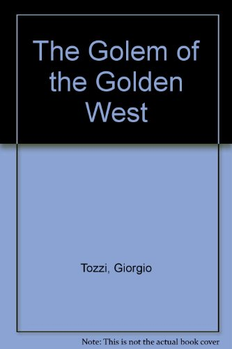 The Golem of the Golden West