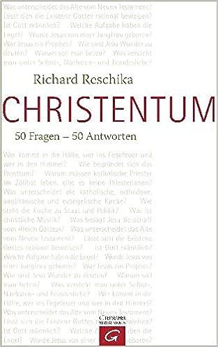 Christentum 50 Fragen 50 Antworten Amazonde Richard Reschika