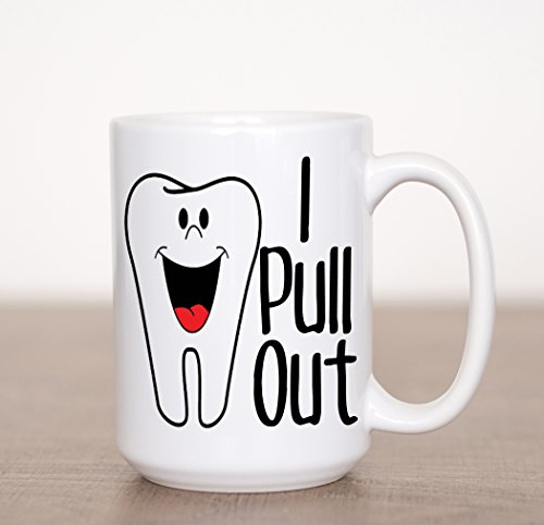 Funny Dentist Tooth Coffee Mug by Crazy Cool Mugs | I Pull Out, Smiling Teeth Adult Humor, 15 Ounce White ()