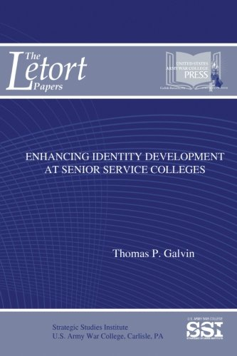 Enhancing Identity Development at Senior Service Colleges (The LeTort Papers)