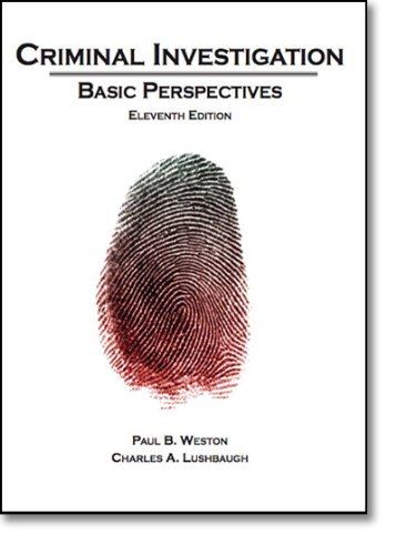 Criminal Investigation: Basic Perspectives (11th Edition)