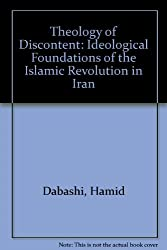 Theology of Discontent: The Ideological Foundations of the Islamic Revolution in Iran