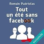 Tout un été sans Facebook | Romain Puértolas