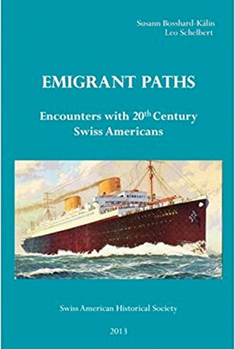 Emigrant Paths: Encounters with 20th Century Swiss Americans
