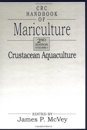 CRC Handbook of Mariculture, Volume I: Crustacean Aquaculture, Second Edition (v. 1)