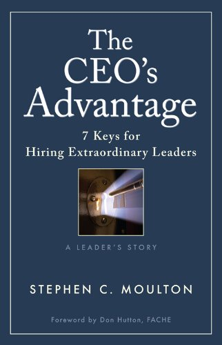 The CEO's Advantage - 7 Keys for Hiring Extraordinary - Flatirons Hours