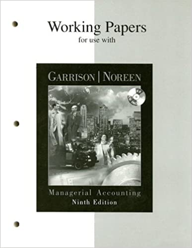 Working papers for use with managerial accounting ray garrison working papers for use with managerial accounting 9th edition fandeluxe Image collections