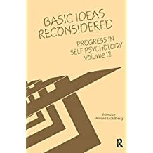 Progress in Self Psychology, V. 12: Basic Ideas Reconsidered (Vol 12)