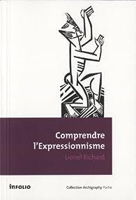 Comprendre l'expressionnisme par Lionel Richard