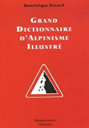 Grand dictionnaire d'alpinisme illustré : Alpinisme/langage courant