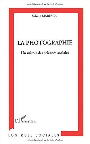 En ligne téléchargement gratuit La Photographie: Un miroir des sciences sociales pdf