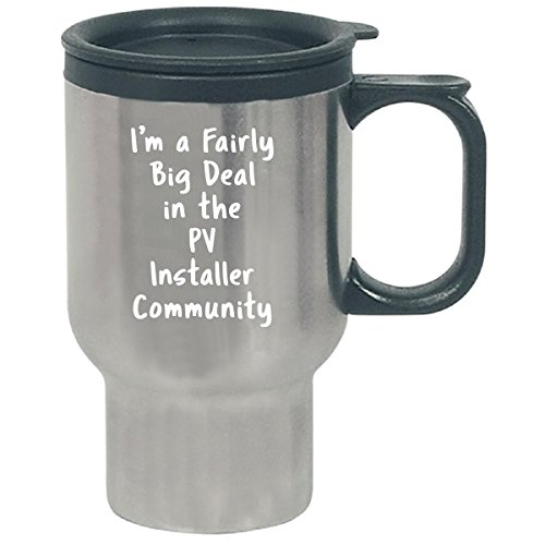 Pv Installer Big Deal Sarcastic Funny Saying Solar Job Gift - Travel Mug by Sierra Goods