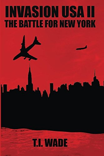 INVASION USA (Book 2) - The Battle For New York: The Battle For New York