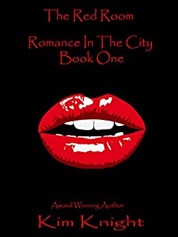 The Red Room, Romance In The City: Steamy Romance Short Stories by [Knight, Kim]