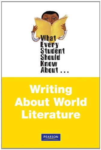 What Every Student Should Know About Writing About World Literature (What Every Student Should Know About... (WESSKA Ser